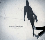 FACTICE FACTORY