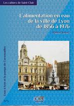 L'alimentation en eau de la ville de Lyon, de 1856 à 1976