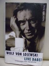 Live Dabei, Wolf von Lojewski