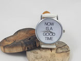 """Armbanduhr """"Now is"""""""