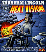 Abraham Lincoln (may have) Had Heat Vision!