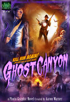 Ghost Canyon #3: Kill Him Again! ...And Make Sure He Stays Dead!