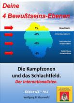 """Druckversion: """"Deine 4 Bewußtseins-Ebenen - Die Kampfzonen und das Schlachtfeld der Internationalisten"""""""
