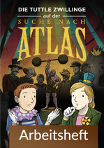 Die Tuttle-Zwillinge auf der Suche nach Atlas - Arbeitsheft (pdf)
