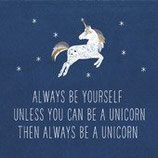 "Servietten ""Always be a Unicorn"""
