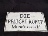 """Metall Schild """" Die Pflicht ruft..."""""""
