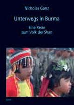 Unterwegs In Burma - Eine Reise zum Volk der Shan