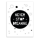 "Poster ""Never Stop Dreaming"""