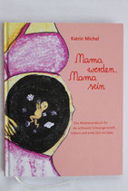 Mama werden, Mama sein