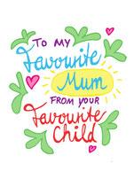 Favorite mum - favorite child