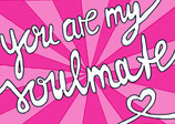 You are my soulmate