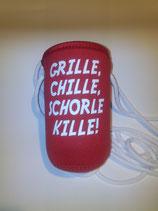 """Schorlehalter """"Grille, chille, Schorle kille!"""""""