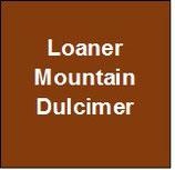 Loaner Mountain Dulcimer