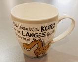 """Pozellan Tasse Gilde """" Das Leben ist zu kurz um ein langes Gesicht zu machen"""""""