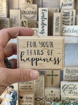Stempel For your tears of happiness