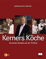 Kerner, Johannes B.: Kerners Köche: Die besten Rezepte der TV-Show