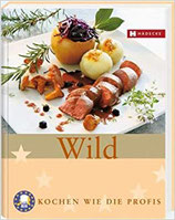 Wild: Kochen wie die Profis, Sterneküche für zuhause (MÄGELEXEMPLAR)