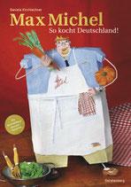 Daniela Kirchlechner: Max Michel - So kocht Deutschland!