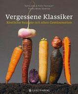 Kathleen Paccalet; Ives Paccalet: Vergessene Klassiker - Köstliche Rezepte mit alten Gemüsesorten