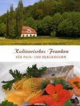 Ute Elsner-Link, Robert Elsner-Link, Martina Braun: Kulinarisches Franken für Wein- und Bierliebhaber
