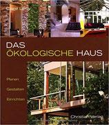 Leloy, Claire: Das ökologische Haus - Planen, Gestalten, Einrichten