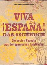 Frank Camorra; Richard Cornish: Viva Espana. Das Kochbuch: Die besten Rezepte aus der spanischen Landküche