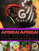 Barbara Schmid-Schalenbach; André Heller: Afrika! Afrika! Das Kochbuch