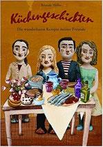 Kristina Möller: Küchengeschichten - Die wunderbaren Rezepte meiner Freunde