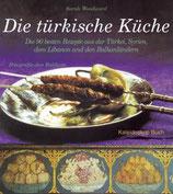 Woodward, Sarah: Die türkische Küche - Die 90 besten Rezepte aus der Türkei, Syrien, dem Libanon und den Balkanländern