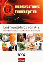 Wissenshunger. Ernährungs-Infos von A-Z. Was im Döner steckt und warum Schokolade glücklich macht
