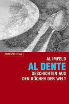Al Imfeld: Al dente: Geschichten aus den Küchen der Welt (MÄNGELEXEMPLAR)