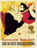 Toulouse-Lautrec; Maurice Joyant: Die Kunst des Kochens