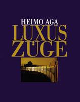 Heimo Aga: Luxus Züge