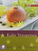 Kalte Vorspeisen: Kochen wie die Profis, Sterneküche für zuhause