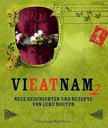 Luke Nguyen: ViEATnam 2: Das vietnamesische Kochbuch. Neue Geschichten und Rezepte von Luke Nguyen