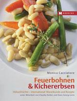 Cacciatore, Monica: Feuerbohnen & Kichererbsen, Hülsenfrüchte – international: Warenkunde und Rezepte
