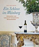 Solvi dos Santos: Ein Schloss im Weinberg - Wohnkultur und Lebensstil französischer Winzerfamilien