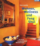 Gina Lazenby: Wohnen, Wellness und Feng Shui: Das Buch für ganzheitliche Wohnkonzepte