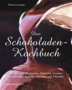 Patricia Lousada, Silvia Rehder, Susanne F. Kammerer: Das Schokoladen-Kochbuch