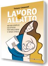 Lavoro & allatto - Tiziana Catanzani