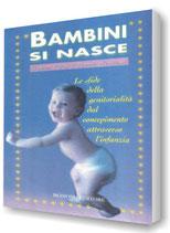 Bambini si nasce - Thomas Verny & Pamela Weintraub