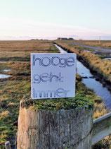 """Handgefertigte Hooge-Textplatte """"Hooge geht immer"""""""