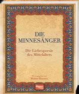 Die Minnesänger - Die Liebespoesie des Mittelalters