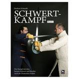 Schwertkampf Band 2 - Der Kampf mit dem Kurzschwert und Buckler nach der Deutschen Schule.