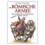 Die Römische Armee - Von Caesar bis Constantin, 44 v. Chr. - 333 n. Chr.