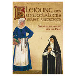 Kleidung des Mittelalters selbst anfertigen - Frau
