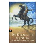 Der Kundschafter des Königs - Auf den Spuren Alexanders des Großen