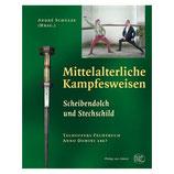 Mittelalterliche Kampfesweisen - Scheibendolch und Stechschild nach Schulze