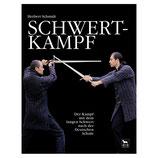 Schwertkampf Band 1 - Der Kampf mit dem langen Schwert nach der deutschen Schule.