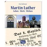 Martin Luther - Leben. Werk. Wirken